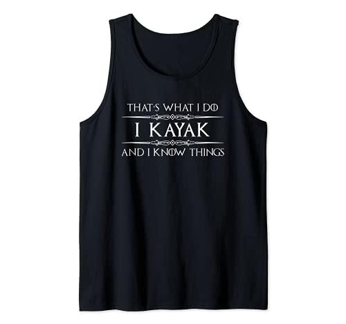 Regalos de kayak para kayaks, con texto en inglés 'I Kayak & I Know Things Funny Camiseta sin Mangas