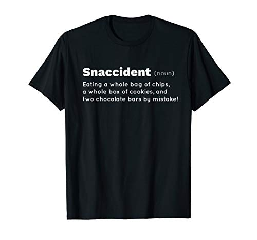Snaccident Chips Chocolate Cookie Lover Snack Eater Gift T-Shirt