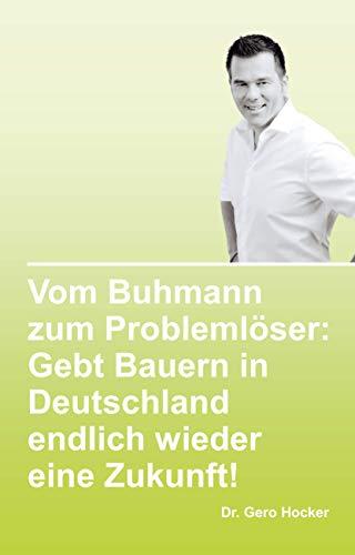 Vom Buhmann zum Problemlöser: Gebt Bauern in Deutschland endlich wieder eine Zukunft!