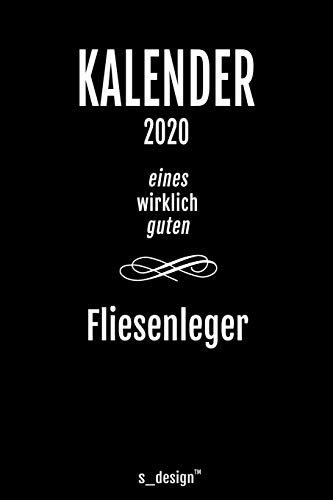 Kalender 2020 für Fliesenleger: Wochenplaner / Tagebuch / Journal für das ganze Jahr: Platz für Notizen, Planung / Planungen / Planer, Erinnerungen und Sprüche