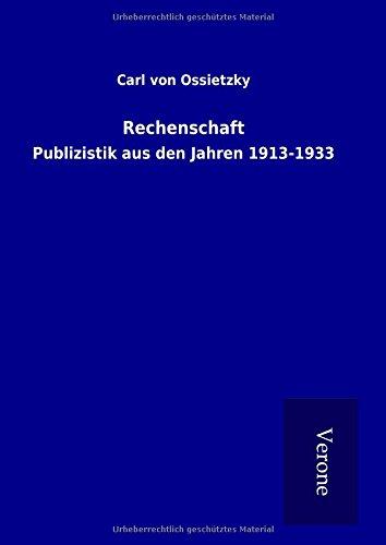 Rechenschaft: Publizistik aus den Jahren 1913-1933