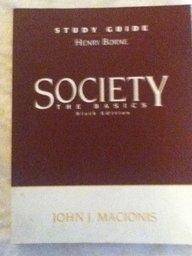 Study Guide - Society: The Basics (Sixth Edition)