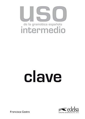 USO de la gramática española: USO DE LA GRAMATICA INTERM.CLAVE: Nivel intermedio - clave - edition 2010: Vol. 1
