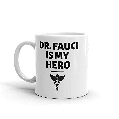 Dr Fauci Is My Hero, Funny Social Distancing Gifts, Doctor Coffee Mug, Gift For Doctor Graduate 11 Oz
