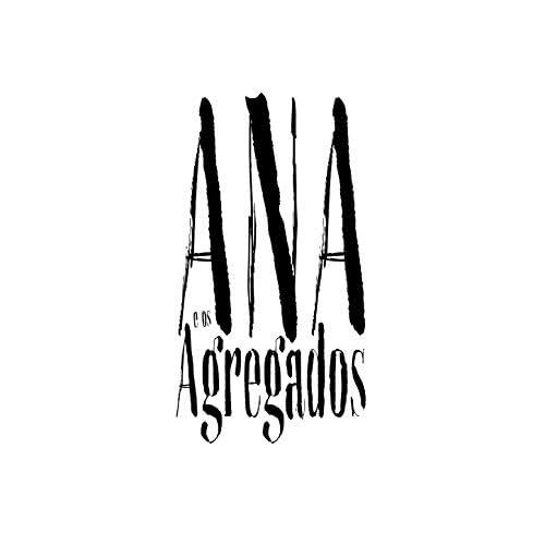 Ana e os Agregados