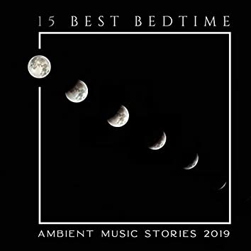 15 Best Bedtime Ambient Music Stories 2019