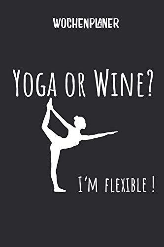 Wochenplaner mit Yoga und Wein: Terminplaner I DIN A5 I 120 Seiten I universaler Wochenkalender I Organizer I Kalender (Mandala Wochenplaner, Band 1)