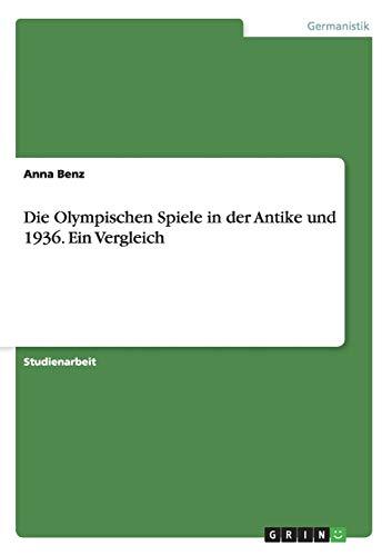 Die Olympischen Spiele in der Antike und 1936. Ein Vergleich