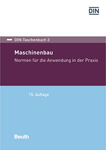 Maschinenbau: Normen für die Anwendung in der Praxis (DIN-Taschenbuch)