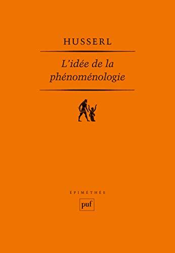 L'idée de la phénoménologie : Cinq leçons