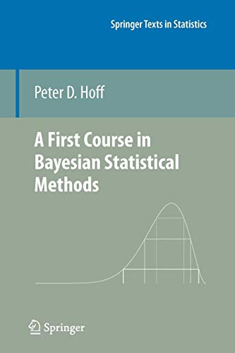 Compare Textbook Prices for A First Course in Bayesian Statistical Methods Springer Texts in Statistics Softcover reprint of hardcover 1st ed. 2009 Edition ISBN 9781441928283 by Hoff, Peter D.