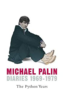 Michael Palin - The Python Years: Diaries 1969-1979 (Volume 1)