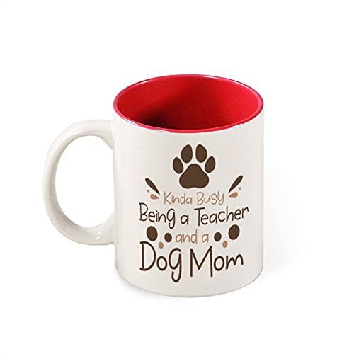 PotteLove Kinda Busy Being a Teacher and a Dog Mom - Taza de café (325 ml), diseño divertido de regalo de cumpleaños para hombres y mujeres