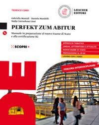 Perfekt zum Abitur. Corso di lingua e cultura tedesca. Per il triennio delle Scuole superiori. Con CD Audio formato MP3. Con e-book. Con espansione online