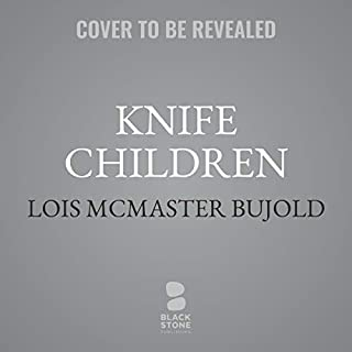 Knife Children     A Story in the World of the Sharing Knife              By:                                                                                                                                 Lois McMaster Bujold                               Narrated by:                                                                                                                                 Tim Campbell                      Length: 5 hrs     Not rated yet     Overall 0.0
