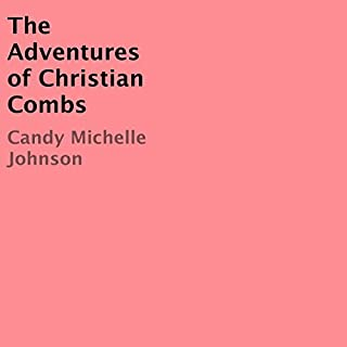 The Adventures of Christian Combs                   By:                                                                                                                                 Candy Michelle Johnson                               Narrated by:                                                                                                                                 TJ Spehar                      Length: 27 mins     Not rated yet     Overall 0.0