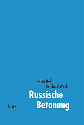 Russische Betonung: Ein systematisches Übungsbuch: Russisch als Fremdsprache. Für Fortgeschrittene (Russisch als Fremdsprache: Materialien zum Russischunterricht)