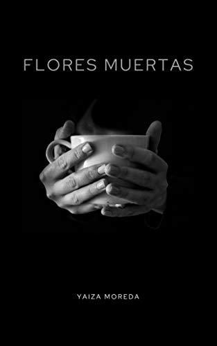 Flores Muertas de Yaiza Moreda