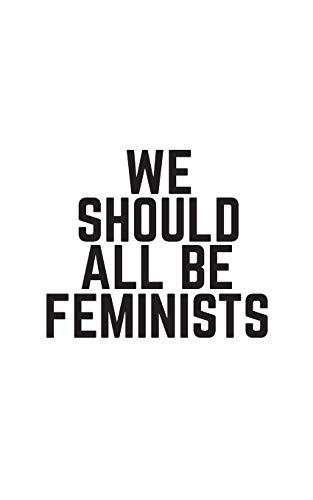 We Should All Be Feminists: Notebook