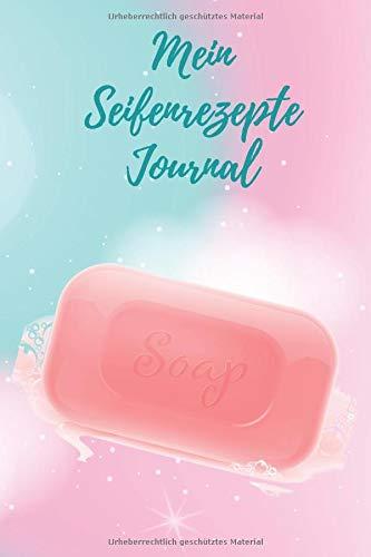 Mein Seifenrezepte Journal: Notizbuch für Seifenrezepte Seifen, Badekonfekt, Duschgel mit Vorlagen zum Eintragen / Eintragbuch / Notizbuch / DIN A5 / Cover mit rosa Seife