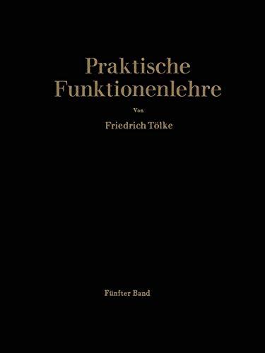 Allgemeine Weierstraßsche Funktionen und Ableitungen nach dem Parameter. Integrale der Theta-Funktionen und Bilinear-Entwicklungen (Praktische Funktionenlehre, 5, Band 5)