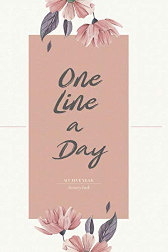 One Line A Day Journal: My five year memory book: because memories last forever