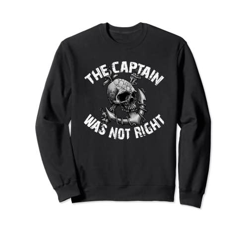 El capitán no tenía razón con calavera y ancla. Sudadera