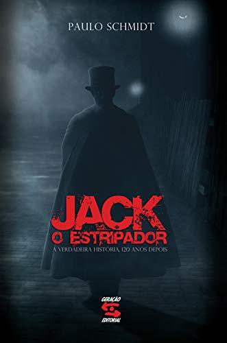 Jack, O Estripador: A Verdadeira História, 120 Anos Depois
