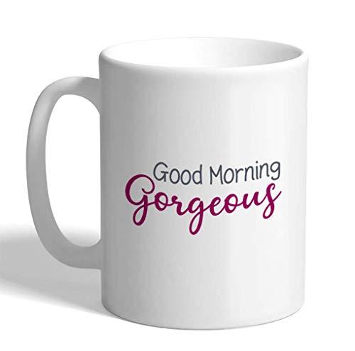 Taza de café de 11 onzas Good Morning Gorgeous Woman Girl Idiomas divertidos y novedosos Taza de té de cerámica Oz
