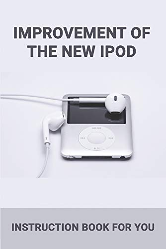 Improvement Of The New Ipod: Instruction Book For You: Ipod Classic Won'T Charge