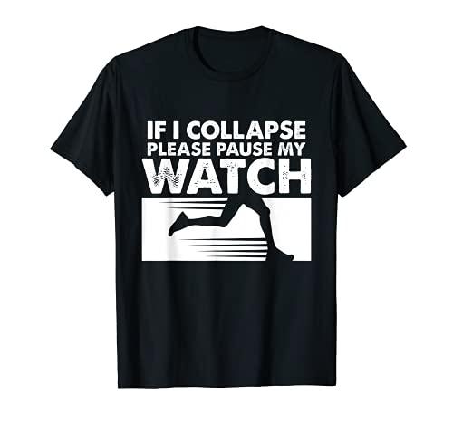 Si colapso por favor pausa mi reloj divertido correr maratón Camiseta