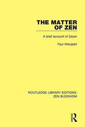 The Matter of Zen: A Brief Account of Zazen (Routledge Library Editions: Zen Buddhism) (English Edition)