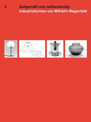 Zeitgemäß und zeitbeständig 2: Industrieformen von Wilhelm Wagenfeld
