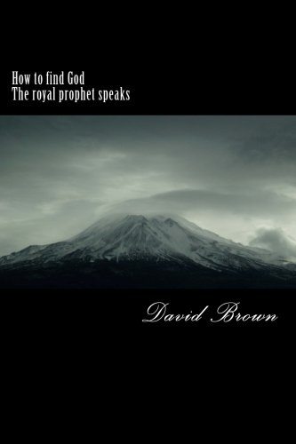 How to find God The royal prophet speaks PDF Books