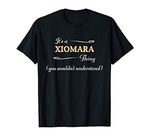 It's a XIOMARA Thing, You Wouldn't Understand | Name Gift - T-Shirt