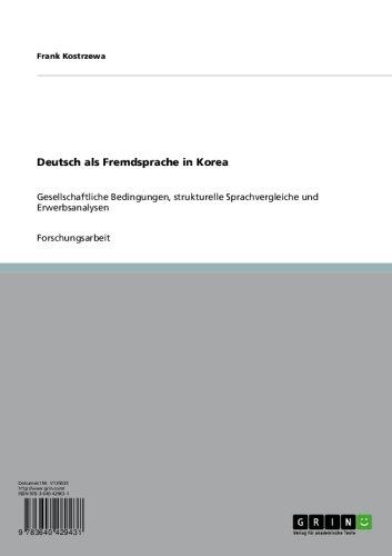 Deutsch als Fremdsprache in Korea: Gesellschaftliche Bedingungen, strukturelle Sprachvergleiche und Erwerbsanalysen