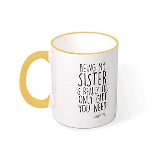 Bekend Mijn Zuster zijn is het enige geschenk dat je nodig hebt Drinks Cocoa Mok met Handvat Glad Keramisch Fun Cups - Mannen, Pak voor Familie gebruik (11 OZ.)