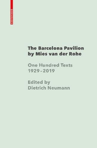 The Barcelona Pavilion by Mies van der Rohe: One Hundred Texts 1929 - 2019