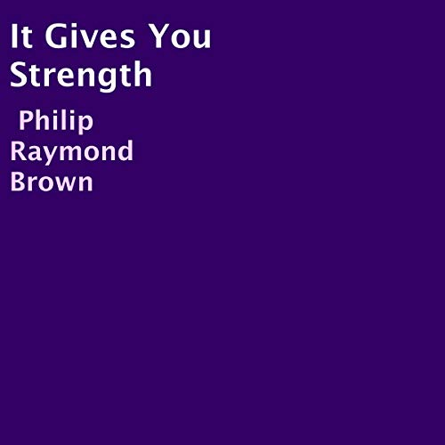 It Gives You Strength audiobook cover art