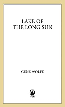 Lake of the Long Sun (Book of the Long Sun 2) by [Gene Wolfe]