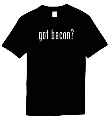 Got Bacon? T-Shirt Bacon Lovers Tee-Large Black
