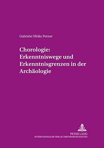 Chorologie: Erkenntniswege und Erkenntnisgrenzen in der Archäologie (Arbeiten zur Urgeschichte des Menschen, Band 23)