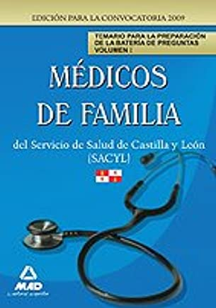 Médicos de familia del Servicio de Salud de Castilla y León (SACYL). Temario para la preparación de la batería de preguntas Vol I