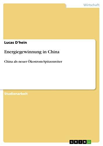 Energiegewinnung in China: China als neuer Ökostrom-Spitzenreiter