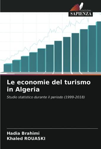 Le economie del turismo in Algeria: Studio statistico durante il periodo (1999-2018)