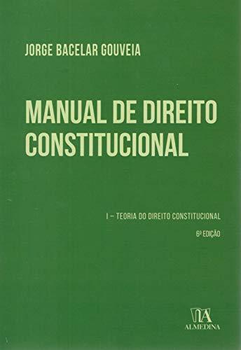Manual de Direito Constitucional: Teoria do Direito Constitucional (Volume 1)