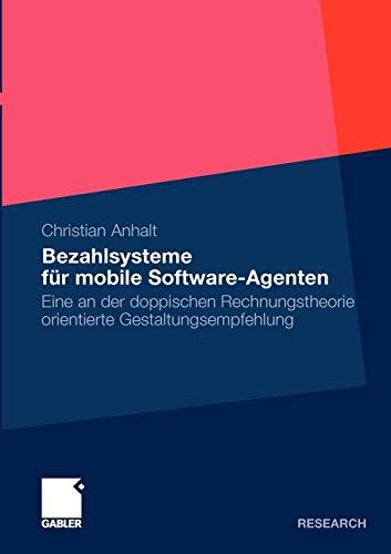 Bezahlsysteme für Mobile Software-Agenten: Eine an der doppischen Rechnungstheorie orientierte Gestaltungsempfehlung