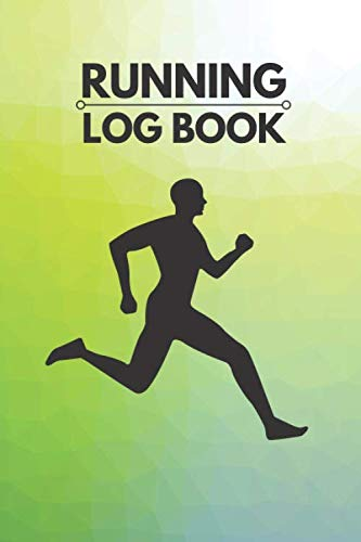 Running Log Book: Personal Running Tracker Logbook, Runners Training Log Track Weight, Calories, Route, Weather, Distance, Speed, Weekly Fitness Log ... 6 x 9 (Fitness & Running Log Book)