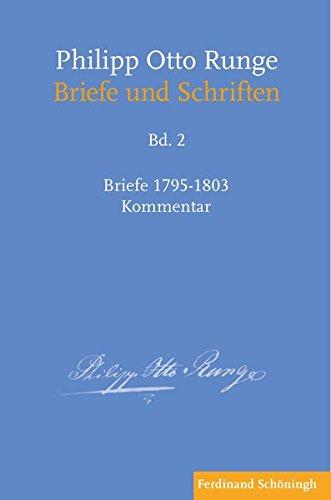 Philipp Otto Runge – Briefe 1795-1803: Kommentar (Philipp Otto Runge - Briefe und Schriften)
