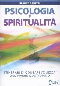 Psicologia e spiritualità. Itinerari di consapevolezza del vivere quotidiano
